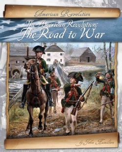 The American Revolution: The Road to War (Hardcover)