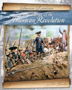 Early Battles of the American Revolution (Hardcover)