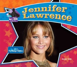 Jennifer Lawrence: Star of the Hunger Games (Hardcover)