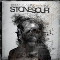 Stone Sour - House of Gold & Bones Part One