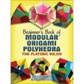 Dover Publications-Beginner&#39;s Book Of Modular Origami