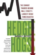 Hedge Hogs: The Cowboy Traders Behind Wall Street's Largest Hedge Fund Disaster (Hardcover)