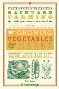 Backyard Farming: Growing Vegetables & Herbs (Paperback)