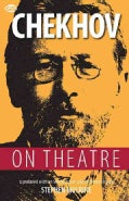 Chekhov on Theatre (Paperback)