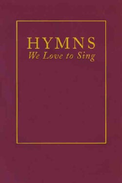 Hymns We Love to Sing (Spiral bound)