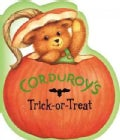 Corduroy's Trick-Or-Treat (Hardcover)