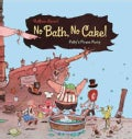 No Bath, No Cake!: Polly's Pirate Party (Hardcover)