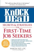 Knock 'em Dead: Secrets & Strategies for First-Time Job Seekers (Paperback)