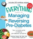 The Everything Guide to Managing and Reversing Pre-Diabetes: Your Complete Guide to Treating Pre-Diabetes Symptoms (Paperback)