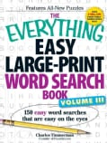 The Everything Easy Large-Print Word Search Book: 150 Easy Word Searches That Are Easy on the Eyes (Paperback)