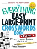The Everything Easy Large-Print Crosswords Book: 150 Easy Crossword Puzzles in Large Print (Paperback)