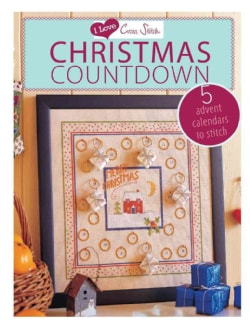 I Love Cross Stitch Christmas Countdown: 5 Advent Calendars to Stitch (Paperback)