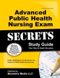 Advanced Public Health Nursing Exam Secrets: Your Key to Exam Success: Test Review for the Advanced Public Health... (Paperback)