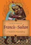 In the Footprints of Francis and the Sultan: A Model for Peacemaking (DVD video)