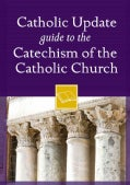 Catholic Update Guide to the Catechism of the Catholic Church (Paperback)