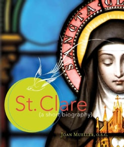 St. Clare: A Short Biography (Paperback)
