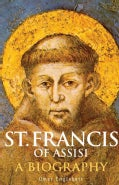St. Francis of Assisi: A Biography (Paperback)