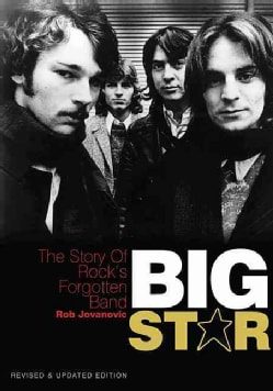 Big Star: The Story of Rock's Forgotten Band (Paperback)