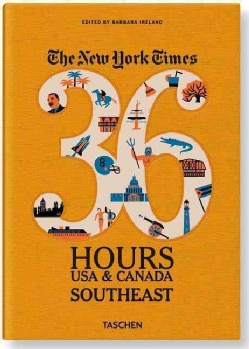 The New York Times 36 Hours USA & Canada: Southeast (Paperback)