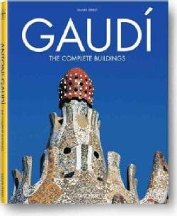 Gaudi: 1852-1926 Antoni Gaudi i Cornet - A Life Devoted to Architecture (Hardcover)