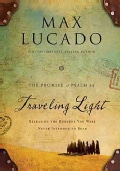 Traveling Light: Releasing the Burdens You Were Never Intended to Bear (Hardcover)
