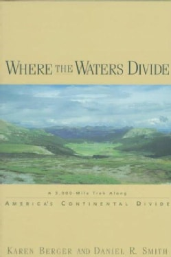 Where the Waters Divide: A 3,000-Mile Trek Along America's Continental Divide (Paperback)
