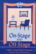 On-Stage and Off-Stage: English Canadian Drama in Discourse (Paperback)