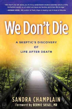 We Don't Die: A Skeptic's Discovery of Life After Death (Paperback)