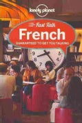 Lonely Planet Fast Talk French (Paperback)