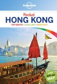 Lonely Planet Pocket Hong Kong: Top Sights, Local Life, Made Easy