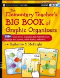 The Elementary Teacher's Big Book of Graphic Organizers Grades K-5: 100+ Ready-to-Use Organizers that Help Kids L... (Paperback)