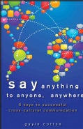 Say Anything to Anyone, Anywhere: 5 Keys to Successful Cross-Cultural Communication (Hardcover)