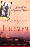 Appointment in Jerusalem: A True Story of Faith, Love, and the Miraculous Power of Prayer (Paperback)