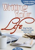 Writing Your Life: A Guide to Writing Autobiographies (Paperback)
