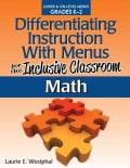 Differentiating Instruction With Menus for the Inclusive Classroom: Math: Lower & On-level Menues Grades K-2 (Paperback)