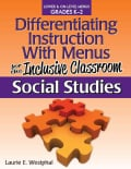 Differentiating Instruction With Menus for the Inclusive Classroom: Social Studies: Lower & On-level Menus Grades... (Paperback)