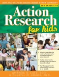 Action Research for Kids: Units That Help Kids Create Change in Their Community, For Grades 5-8 (Paperback)