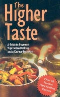 The Higher Taste: A Guide to Gourmet Vegetarian Cooking and a Karma-free Diet (Paperback)