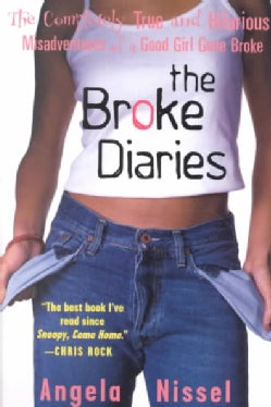 The Broke Diaries: The Completely True and Hilarious Misadventures of a Good Girl Gone Broke (Paperback)