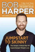 Jumpstart to Skinny: The Simple 3-Week Plan for Supercharged Weight Loss (Hardcover)
