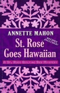 St. Rose Goes Hawaiian (Paperback)