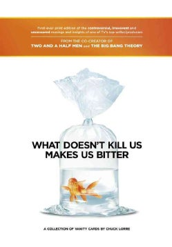 What Doesn't Kill Us Makes Us Bitter: A Collection of Vanity Cards (Hardcover)