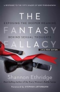 The Fantasy Fallacy: Exposing the Deeper Meaning Behind Sexual Thoughts (Paperback)