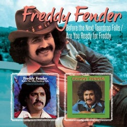 Freddy Fender - Before the Next Tear Drop Falls/Are You Ready for Freddy