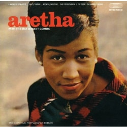ARETHA FRANKLIN - ARETHA WITH THE RAY BRYANT COMBO