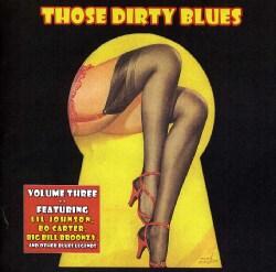 THOSE DIRTY BLUES - VOL. 3-THOSE DIRTY BLUES