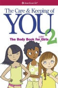 The Care and Keeping of You 2: The Body Book for Older Girls (Paperback)