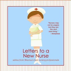 Letters to a New Nurse: Advice from America's Best Nursing Professionals (Hardcover)