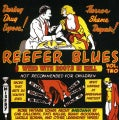 REEFER BLUES: VINTAGE SONGS ABOUT MARIJUANA - VOL. 2-REEFER BLUES: VINTAGE SONGS ABOUT MARIJUANA