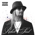 Kid Rock - Rebel Soul (Parental Advisory)